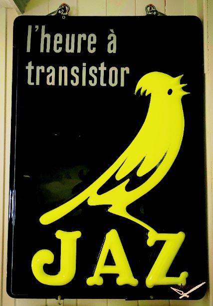 Enseigne Jaz l'heure transistor